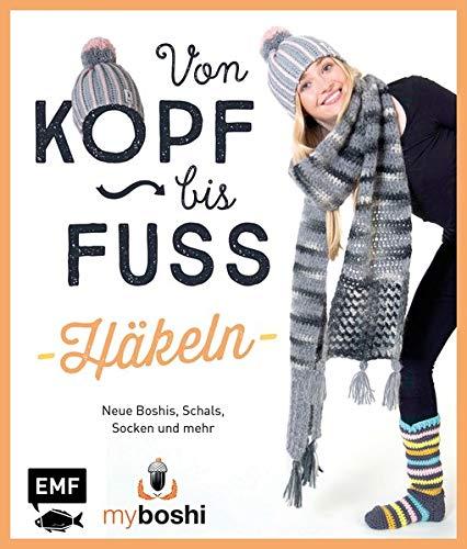 MyBoshi. Von Kopf bis Fuß – häkeln: Neue Boshis, Schals, Socken und mehr