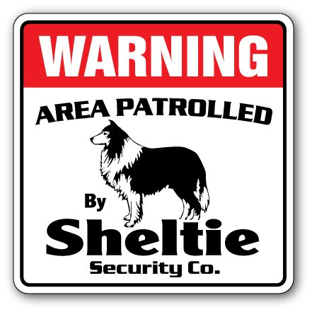 Sheltie Security Sign Area Patrolled Pet Dog Owner Lover Breeder Veterinarian
