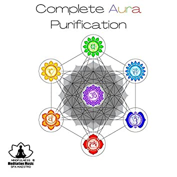 Complete Aura Purification: Body & Mind Healing