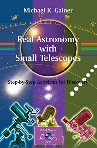 Real Astronomy With Small Telescopes: Step-by-Step Activities for Discovery...