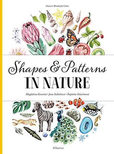 Compare Textbook Prices for Shapes and Patterns in Nature Nature's Wonderful Colors  ISBN 9788000061252 by Sekaninova, Stepanka,Sedlackova, Jana,Konecna, Magdalena