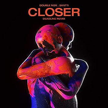 Closer (DEADLINE Remix)