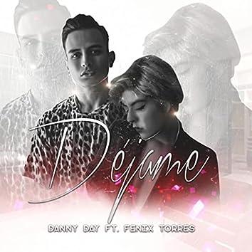 Déjame (feat. Fenix Torres)