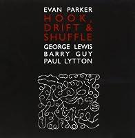 Hook Drift & Shuffle by Evan Parker