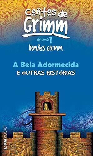 A Bela Adormecida e outras histórias (Contos reunidos dos Irmãos Grimm Livro 1) (Portuguese Edition)