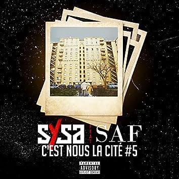C'est nous la cité #5 (feat. SAF)