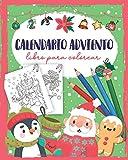 Calendario adviento libro para colorear: Calendario adviento libro para colorear - Libro para colorear para niñas y niños con 24 motivos navideños - Regalo niña 5 años
