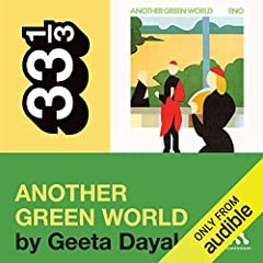 Brian Eno's 'Another Green World' (33 1/3 Series)