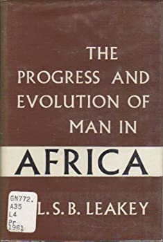 The progress and evolution of man in Africa.