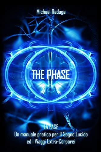 La Fase: Un manuale pratico per il Sogno Lucido ed i Viaggi Extra-Corporei