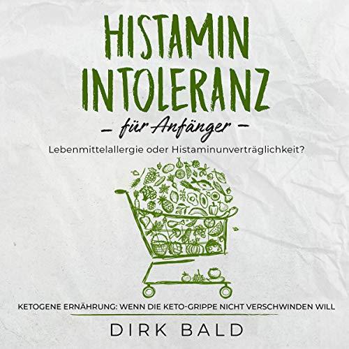 Histamin-Intoleranz für Anfänger [Histamine Intolerance for Beginners] audiobook cover art