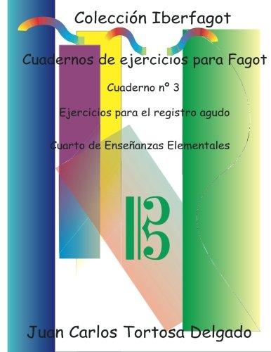 Cuadernos de ejercicios para fagot: Cuaderno nº 3. Ejercicios en Do en 4ª. (Colección Iberfagot) (Volume 3) (Spanish Edition)