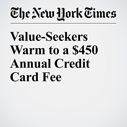 Value-Seekers Warm to a $450 Annual Credit Card Fee audiobook cover art