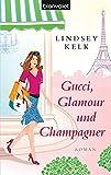Lindsey Kelk: Gucci, Glamour und Champagner