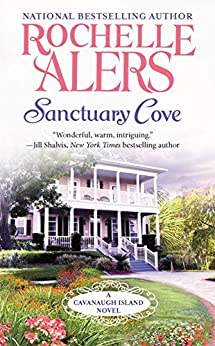 Sanctuary Cove (A Cavanaugh Island Novel Book 1) by [Rochelle Alers]