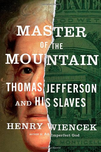 Image of Master of the Mountain: Thomas Jefferson and His Slaves