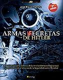 Armas Secretas De Hitler (Spanish Edition): (Versión sin solapas) (Historia Incógnita)