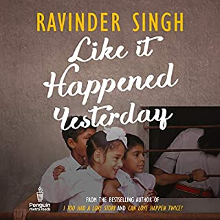 Like It Happened Yesterday                   Written by:                                                                                                                                 Ravinder Singh                               Narrated by:                                                                                                                                 Deo Haldar                      Length: 4 hrs and 30 mins     1 rating     Overall 1.0