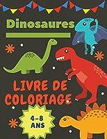 """Dinosaures Livre de coloriage 4-8 Ans: Cadeau idéal pour les garçons et les filles de 4 à 8 ans. Grande taille: 8,5 x 11""""."""