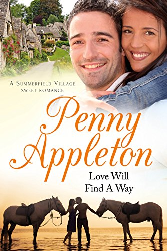 Love Will Find A Way: A Summerfield Village Sweet Romance by [Penny Appleton]