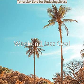 Tenor Sax Solo for Reducing Stress