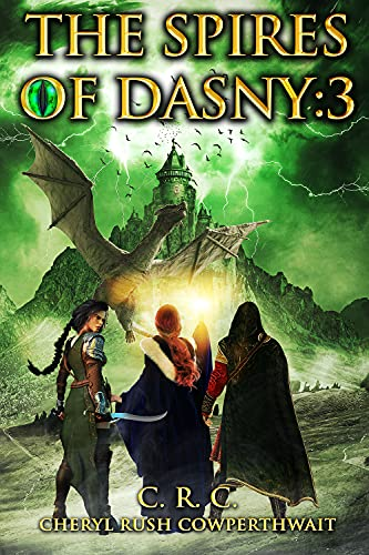 The Spires of Dasny: 3: Three Kingdoms - The Kingdom of the Spires by [Cheryl Rush Cowperthwait]