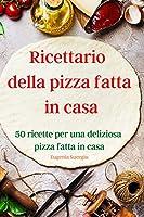 Ricettario della pizza fatta in casa