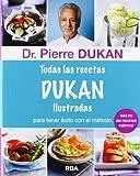 Todas las recetas de Dukan ilustradas (OTROS NO FICCIÓN)