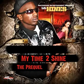 My Time 2 Shine (The Prequel)
