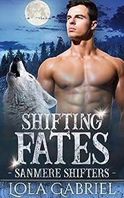 Shifting Fates (Sanmere Shifters Book 1)