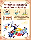 Affiliate Marketing And Dropshipping (2 Books In 1): Learn Affiliate Marketing And Dropshipping Business In 5 Days And Learn It Well