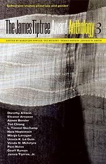 The James Tiptree Award Anthology 3: Subversive Stories about Sex and Gender (The James Tiptree Award Anthology series) (No. 3)