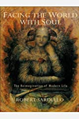 Facing the World with Soul: The Reimagination of Modern Life Kindle Edition