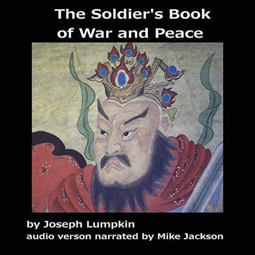The Soldier's Book of War and Peace                   By:                                                                                                                                 Joseph Lumpkin - translator,                                                                                        Miyamoto Musashi,                                                                                        Lao Tzu                               Narrated by:                                                                                                                                 Mike Jackson                      Length: 4 hrs and 10 mins     Not rated yet     Overall 0.0