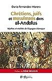 Chrétiens, juifs et musulmans dans al-Andalus - Mythes et réalités