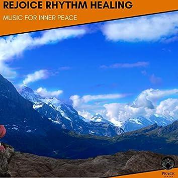 Rejoice Rhythm Healing - Music For Inner Peace