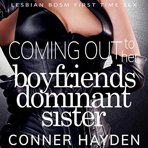 Coming Out to Her Boyfriends Dominant Sister audiobook cover art