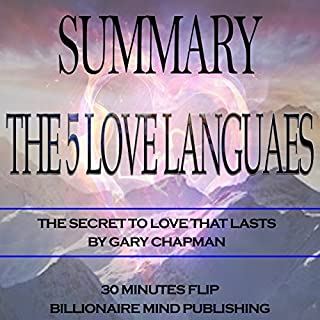 Summary of The 5 Love Languages: The Secret to Love that Lasts by Gary Chapman cover art