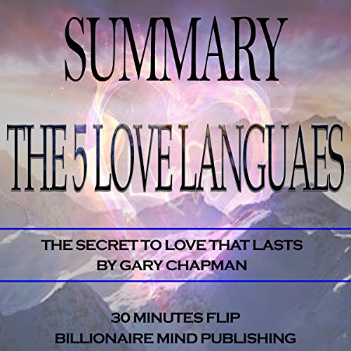 Summary of The 5 Love Languages: The Secret to Love that Lasts by Gary Chapman audiobook cover art