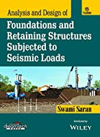 Analysis and Design of Foundations and Retaining Structures Subjected To Seismic Loads
