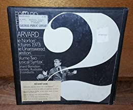 Leonard Bernstein at Harvard. Norton Lectures, 1973. Vol. 2. Musical Syntax