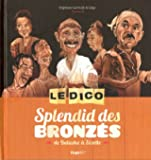 DICO SPLENDID DES BRONZES