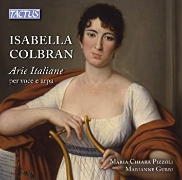 Colbran: Italian Arias for Voice and Harp