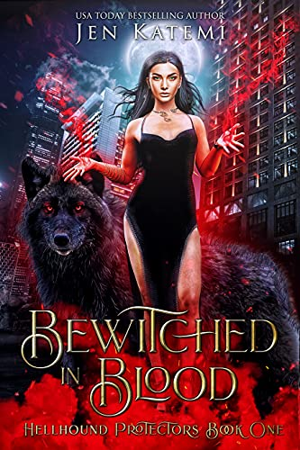 Bewitched in Blood: A Steamy Paranormal Shifter Romance (Hellhound Protectors Book 1) by [Jen Katemi, Jacqueline Sweet, Rainy Kaye]