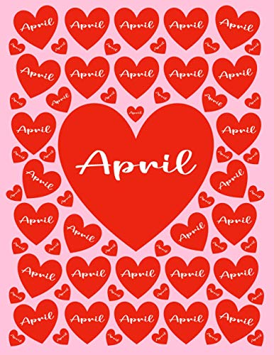 APRIL: All Events Customized Name Gift for April, Love Present for April Personalized Name, Cute April Gift for Birthdays, April Appreciation, April ... - Blank Lined April Notebook (April Journal)