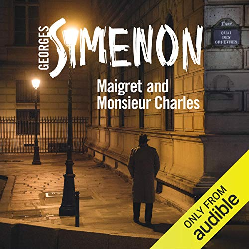 Maigret and Monsieur Charles Audiobook By Georges Simenon cover art