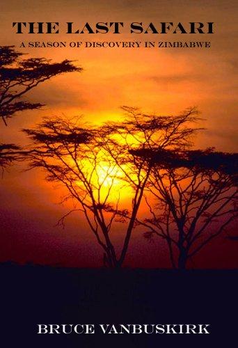 The Last Safari:A Season of Discovery in Zimbabwe (English Edition)