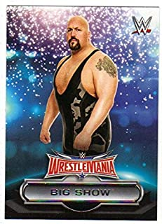2016 Topps WWE Road to Wrestlemania Wrestlemania 32 Roster #19 Big Show
