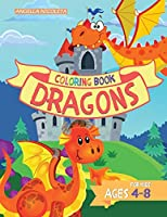 Dragons Coloring Book for Kids: Ages 4-8 Cute Dragons Coloring Book for Children