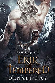 Erik the Tempered: A Fantasy Romance (Dokiri Brides Book 2) by [Denali Day]